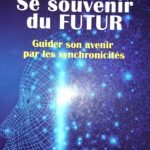 """""""Se souvenir du futur"""", une vision du temps renversante."""